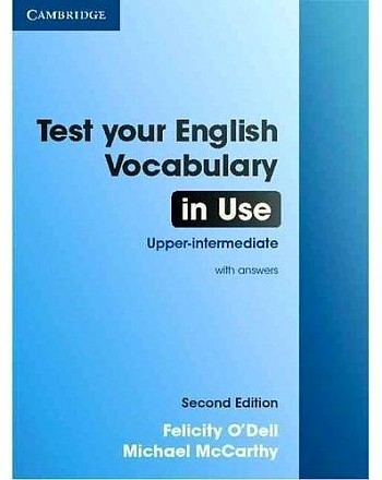 �����: Test Your English Vocabulary in Use: Upper-Intermediate Second edition Book with answers (����� �� ������������� ������������� ������������ �������)