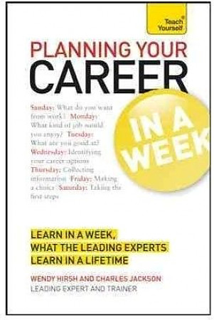 Книга: Planning Your Career in a Week a Teach Yourself Guide