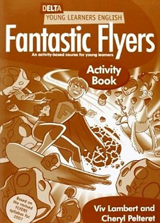 �����: Fantastic Flyers. Activity Book. An Activity-Based Course for Young Learners