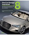 The Car Design Yearbook 8. The Definitive Annual Guide to All New Concept and Production Cars Worldwide