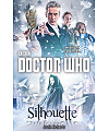 Doctor Who: Silhouette (12th Doctor novel) (������� �������: ������ ���. ������)