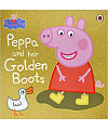 Peppa Pig. Peppa and Her Golden Boots