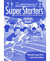 Super Starters Activity Book. An Activity-based Course for Young Learners